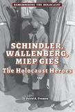 Schindler, Wallenberg, Miep Gies: The Holocaust Heroes