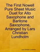 The First Nowell Pure Sheet Music Duet for Alto Saxophone and Baritone Saxophone, Arranged by Lars Christian Lundholm