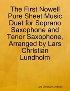 The First Nowell Pure Sheet Music Duet for Soprano Saxophone and Tenor Saxophone, Arranged by Lars Christian Lundholm