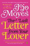 Jojo Moyes - The Last Letter from Your Lover: A Novel