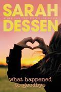 Sarah Dessen - What Happened to Goodbye