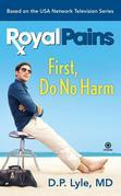Royal Pains: First, Do No Harm