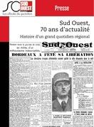Sud Ouest, 70 ans d'actualité