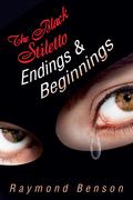 The Black Stiletto: Endings & Beginnings: A Novel