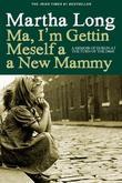 Ma, I'm Gettin Meself a New Mammy