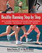 Healthy Running Step by Step: Modern Methods for Injury-Free Running, Injury Prevention, and Rehab