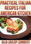 Pratical Italian Recipes for American Kitchen