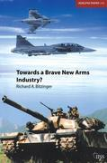 Towards a Brave New Arms Industry?