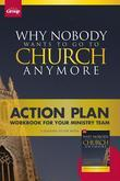 Why Nobody Wants to Go to Church Anymore Action Plan: Workbook for Your Ministry Team