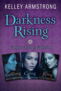 Kelley Armstrong - Darkness Rising: Complete Trilogy Collection