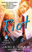Jamie Shaw - Riot