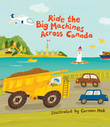 Ride The Big Machines Across Canada