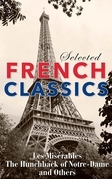 Selected French Classics: Les Miserables, The Hunchback of Notre-Dame, and Other