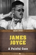 James Joyce - A Painful Case