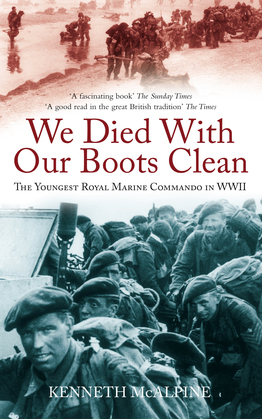 We Died with our Boots Clean: A Royal Marine Commando in World War II