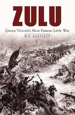 Zulu: Queen Victoria's Most Famous Little War