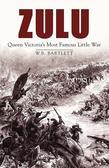 Zulu: Queen Victoria's Most Famous Little War