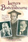 Letters from Bishopsbourne: Three Writers in an English Village