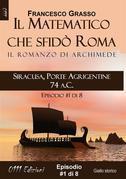 Siracusa, Porte Agrigentine 74 a.C. - serie Il Matematico che sfidò Roma ep. #1 di 8