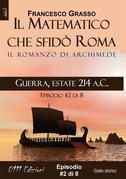 Guerra, estate 214 a.C. - serie Il Matematico che sfidò Roma ep. #2 di 8