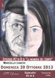 Domenica 20 Ottobre 2013 - serie La memoria del corpo ep. #2