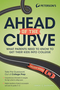 Ahead of the Curve: What Parents Need to Know to Get Their Kids Into College