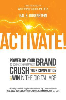 Activate!: Power Up Your Brand to Dominate Your Market, Crush Your Competition & Win in the Digital Age