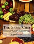 The Green Chef: Introduzione al Vegetarianismo 40 Ricette Vegetariane e Vegane 40 Smoothie Verdi