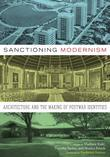 Sanctioning Modernism: Architecture and the Making of Postwar Identities