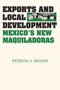 Exports and Local Development: Mexico's New Maquiladoras
