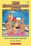 The Baby-Sitters Club #72: Dawn and the We Love Kids Club
