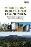 Wood Energy in Developed Economies: Resource Management, Economics and Policy