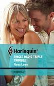 Single Dad's Triple Trouble