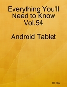 Everything You'll Need to Know Vol.54 Android Tablet