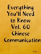 Everything You'll Need to Know Vol. 60 Chinese Communication