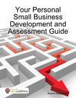 Your Personal Small Business Development and Assessment Guide