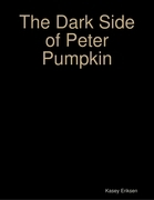The Dark Side of Peter Pumpkin