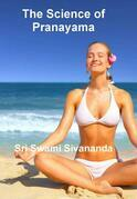 The Science of Pranayama