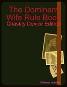 The Dominant Wife Rule Book - Chastity Device Edition