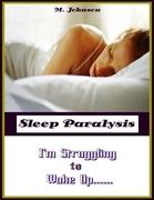 Sleep Paralysis: I'm Struggling to Wake Up