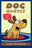 Dog Quotes: Proverbs, Quotes & Quips