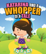 Katarina and a Whopper of a Tale: Children's Books and Bedtime Stories For Kids Ages 3-8 for Fun Loving Kids