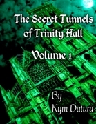 The Secret Tunnels of Trinity Hall Volume 1