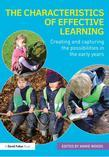 Characteristics of Effective Learning: Creating and capturing the possibilities in the early years