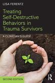 Treating Self-Destructive Behaviors in Trauma Survivors: A Clinician's Guide