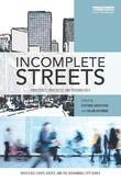 Incomplete Streets: Processes, practices, and possibilities