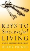 Keys to Successful Living: 12 Ways to Discover God's Best for Your Life