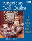 American Doll Quilts: 14 Little Projects That Honor a Tradition