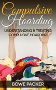 Compulsive Hoarding: Understanding & Treating Compulsive Hoarding