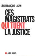 Ces magistrats qui tuent la justice
